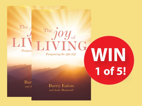 Joy of Living: Postponing the Afterlife Book sweepstakes