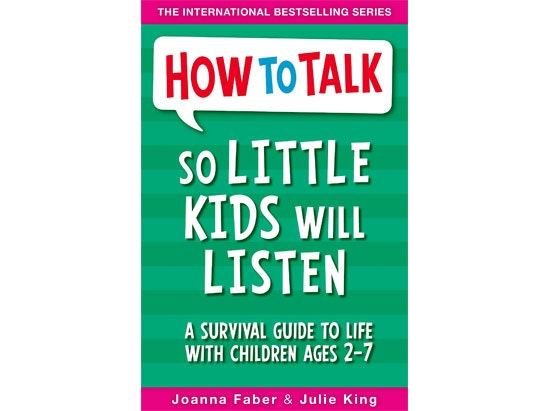 How to Talk So Little Kids Will Listen: a Survival Guide to Life With Children Ages 2-7 sweepstakes