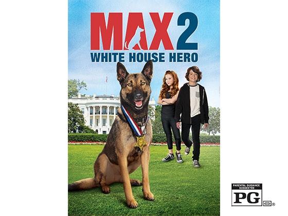 Max 2: White House Hero on Digital HD sweepstakes