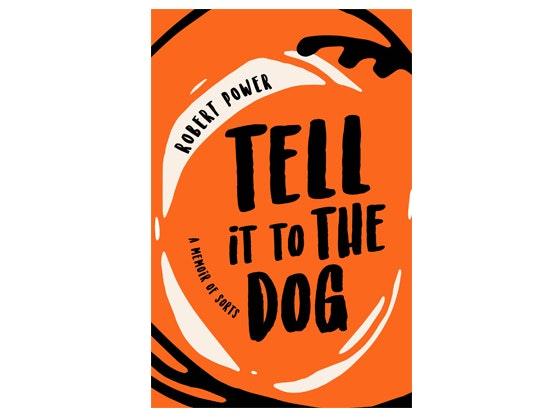 Travel memoir 'Tell it To The Dog' from writer Robert Power  sweepstakes