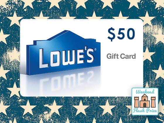 Weekend Flash Prize 8-25: Lowe's Gift Card sweepstakes