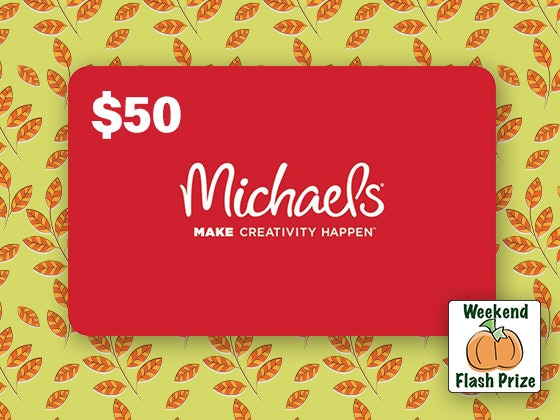 Weekend Flash Prize 10-19: Michaels Gift Card sweepstakes