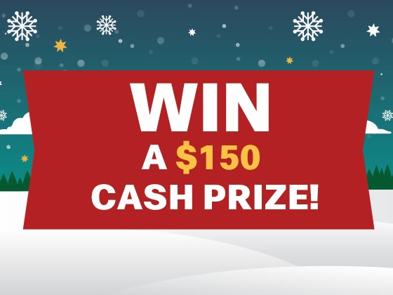$150 Cash Prize Nov/Dec 2017 sweepstakes