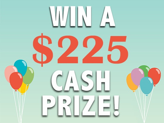 $225 Cash Prize February - March 2018 sweepstakes