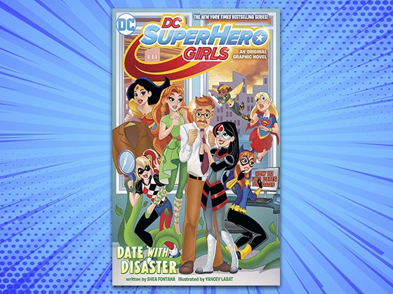 """""""DC Super Hero Girls: Date With Disaster"""" Graphic Novel sweepstakes"""
