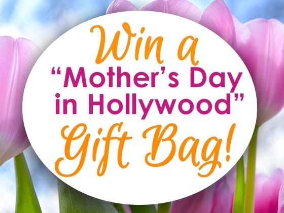 Mother's Day in Hollywood Gift Bag sweepstakes