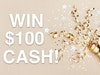$100 Cash Prize  sweepstakes