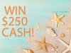 $250 Cash!  sweepstakes