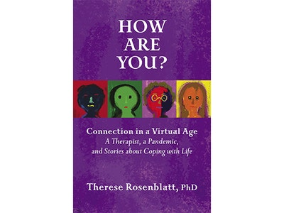 How Are You? Connection in a Virtual Age: A Therapist, a Pandemic, and Stories about Coping with Life sweepstakes