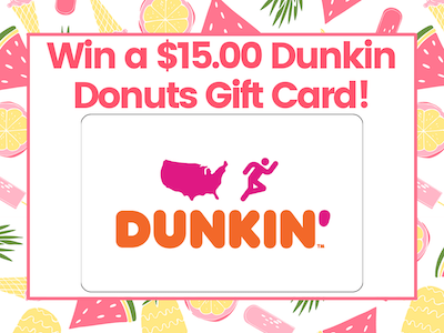 $15.00 Dunkin Donuts Gift Card!  sweepstakes