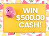 $500.00 Cash!  sweepstakes