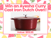 Win an Ayesha Curry Cast Iron Dutch Oven!  sweepstakes