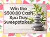 $500.00 Cash Spa Day Sweepstakes sweepstakes