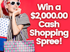 $2,000.00 Cash Shopping Spree sweepstakes
