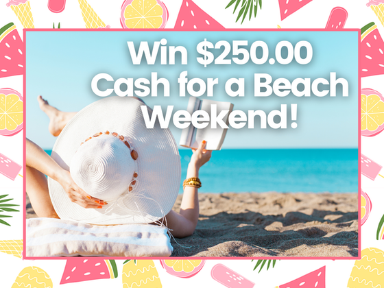 $250.00 Cash for a Beach Weekend! sweepstakes