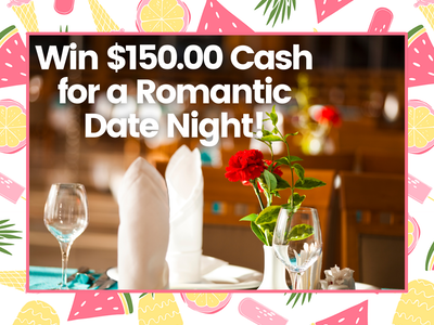 $150.00 Cash for a Romantic Date Night! sweepstakes