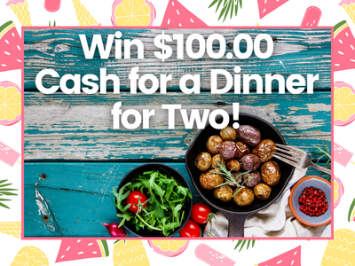 $100.00 Cash for a Dinner for Two! sweepstakes
