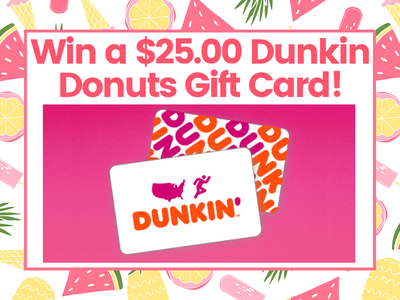$25.00 Dunkin Donuts Gift Card! sweepstakes