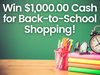 $1,000.00 Cash for Back-to-School Shopping! sweepstakes