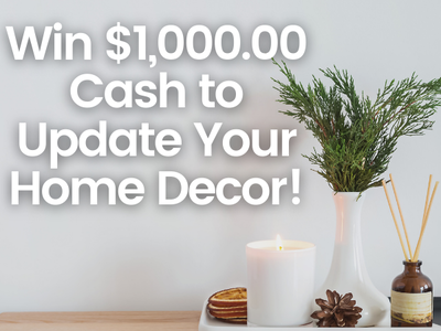 $1,000.00 Cash to Update Your Home Decor! sweepstakes