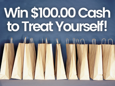 $100.00 Cash to Treat Yourself! sweepstakes
