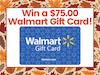 $75.00 Walmart Gift Card!  sweepstakes
